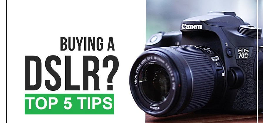 buying a dslr camera